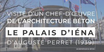 Palais d'Iéna : visite d'un chef d'œuvre de l'architecture béton