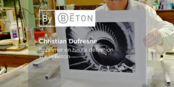 Christian Dufresne, imprimer en haute définition sur le béton