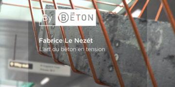 Fabrice Le Nezét, le béton en tension