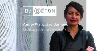 Anne-Françoise Jumeau, l'architecte et la matière du béton
